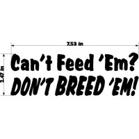"CAN""T FEED 'EM"